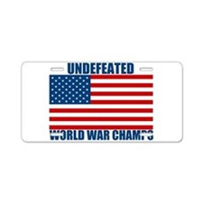Undefeated World War Champs Aluminum License Plate