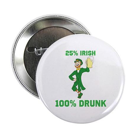 """25 percent Irish 100 percent 2.25"""" Button"""