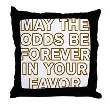 May the Odds be Forever in Your Favor Throw Pillow