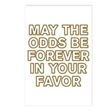 May the Odds be Forever in Your Favor Postcards (P