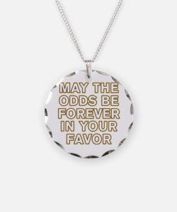 May the Odds be Forever in Your Favor Necklace