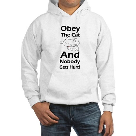 Obey the cat no one gets hurt Hooded Sweatshirt