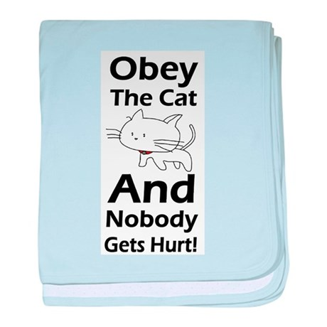 Obey the cat no one gets hurt baby blanket