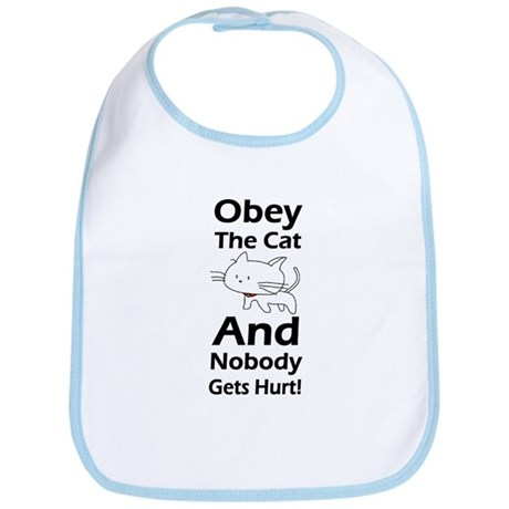 Obey the cat no one gets hurt Bib