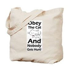 Obey the cat no one gets hurt Tote Bag