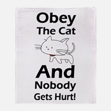 Obey the cat no one gets hurt Throw Blanket
