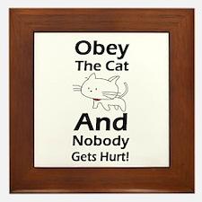 Obey the cat no one gets hurt Framed Tile