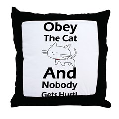 Obey the cat no one gets hurt Throw Pillow