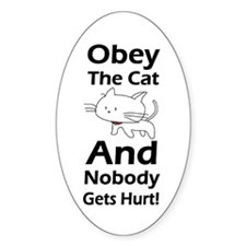 Obey the cat no one gets hurt Bumper Stickers