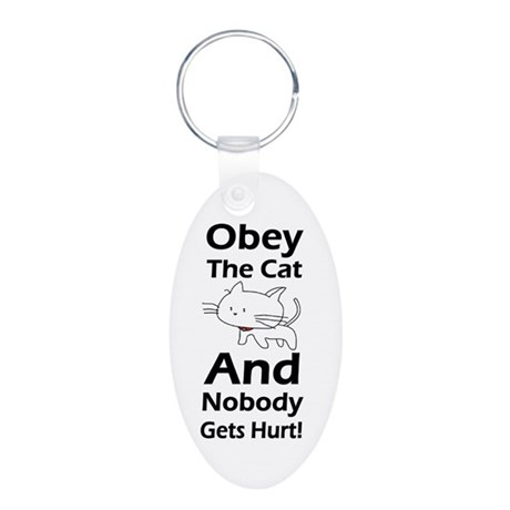 Obey the cat no one gets hurt Aluminum Oval Keycha