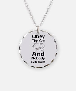 Obey the cat no one gets hurt Necklace