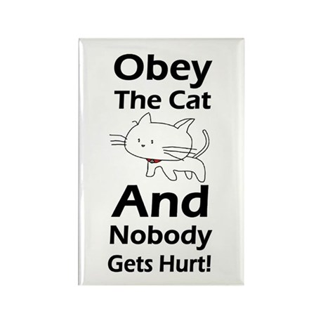Obey the cat no one gets hurt Rectangle Magnet (10