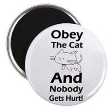 Obey the cat no one gets hurt Magnet