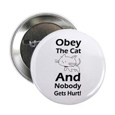 """Obey the cat no one gets hurt 2.25"""" Button"""