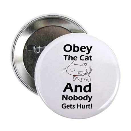 "Obey the cat no one gets hurt 2.25"" Button"