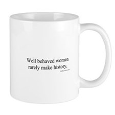 Unique Well behaved women rarely make history Mug