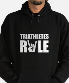 Triathletes Rule Hoodie