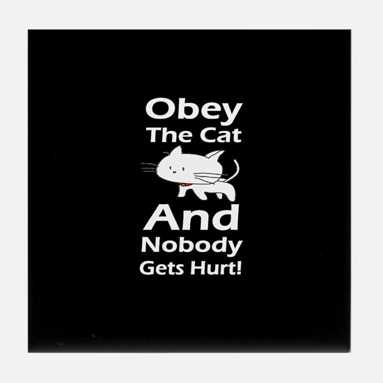 Obey the cat no one gets hurt Tile Coaster