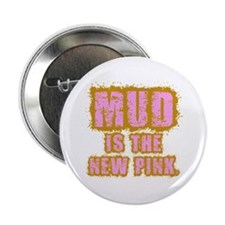 """Mud, the new pink 2.25"""" Button"""