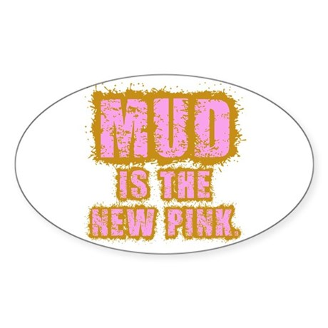 Mud, the new pink Sticker (Oval)