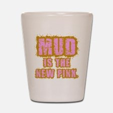 Mud, the new pink Shot Glass