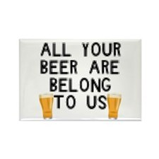 All Your Beer are Belong to U Rectangle Magnet