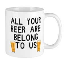 All Your Beer are Belong to U Small Mugs