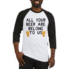 All Your Beer are Belong to U Baseball Jersey