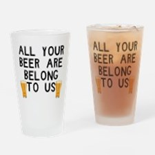 All Your Beer are Belong to U Drinking Glass