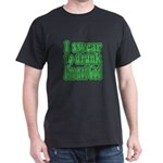 Swear to Drunk Dark T-Shirt