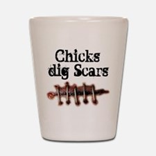 Chicks dig Scars Shot Glass