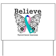Believe Thyroid Cancer Yard Sign