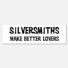 Silversmiths: Better Lovers Bumper Bumper Bumper Sticker