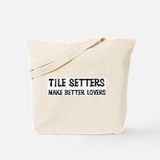 Tile Setters: Better Lovers Tote Bag