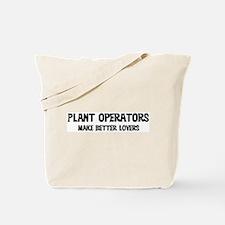 Plant Operators: Better Lover Tote Bag
