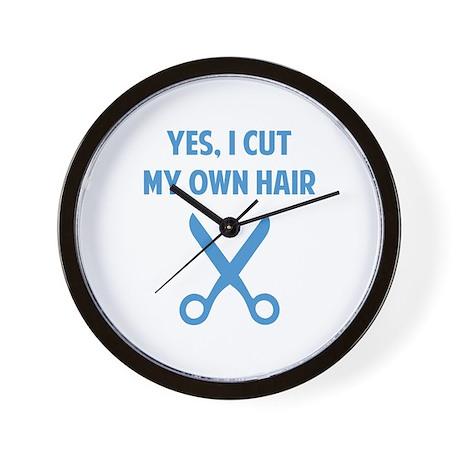 I Cut My Own Hair Wall Clock