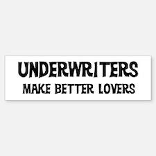 Underwriters: Better Lovers Bumper Bumper Bumper Sticker