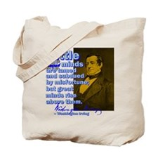 Little Minds Are Tamed Tote Bag
