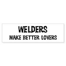 Welders: Better Lovers Bumper Bumper Bumper Sticker