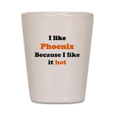 I like Phoenix because I like Shot Glass