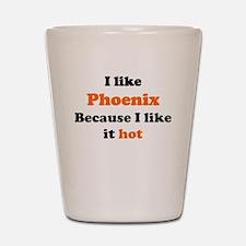 I like Phoenix because I like Shot Glass