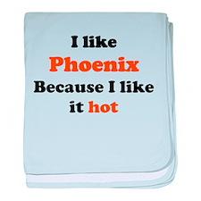 I like Phoenix because I like baby blanket