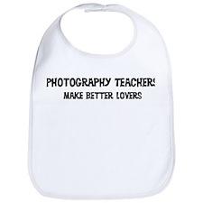 Photography Teachers: Better  Bib