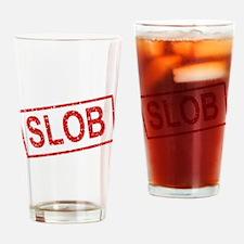 Funny dirty slogan Drinking Glass