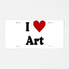 I Love Art Aluminum License Plate