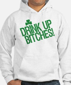 Drink Up Bitches Hoodie