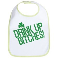 Drink Up Bitches Bib