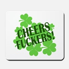 Cheers Fuckers Funny St Pats Mousepad