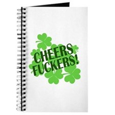 Cheers Fuckers Funny St Pats Journal