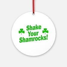 Shake Your Shamrocks Ornament (Round)